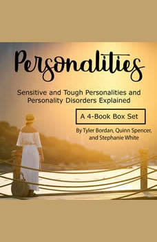 Personalities: Sensitive and Tough Personalities and Personality Disorders Explained, Tyler Bordan