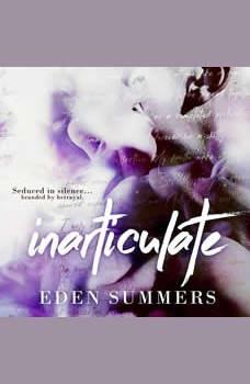 Inarticulate, Eden Summers