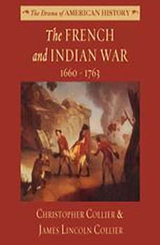 The French and Indian War: 16601763, Christopher Collier; James Lincoln Collier
