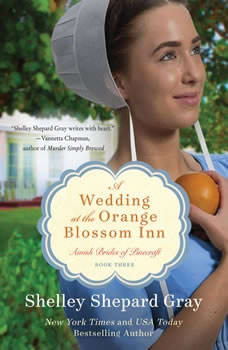 A Wedding at the Orange Blossom Inn: Amish Brides of Pinecraft, Shelley Shepard Gray