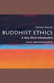 Buddhist Ethics: A Very Short Introduction, Damien Keown