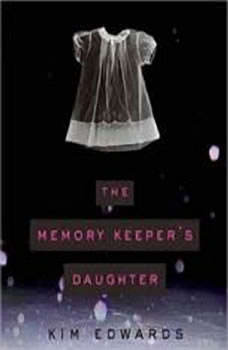 The Memory Keeper's Daughter, Kim Edwards