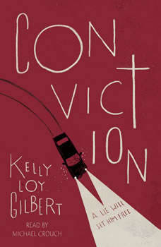 Conviction, Kelly Loy Gilbert