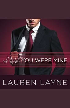I Wish You Were Mine, Lauren Layne