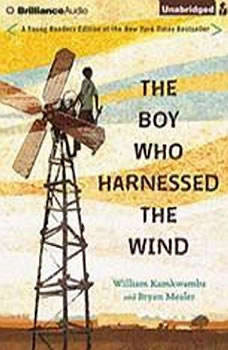 The Boy Who Harnessed the Wind: Young Readers Edition Young Readers Edition, William Kamkwamba