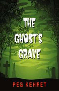 The Ghosts Grave, Peg Kehret