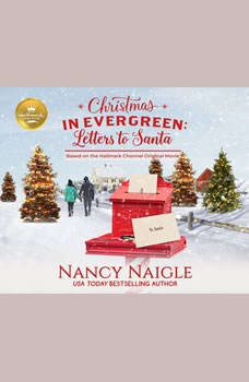 Christmas in Evergreen: Letters to Santa: Based On the Hallmark Channel Original Movie, Nancy Naigle
