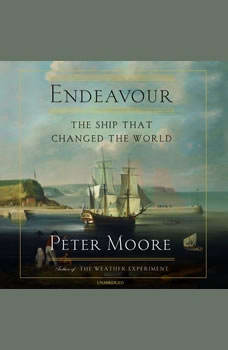 Endeavour: The Ship That Changed the World, Peter Moore