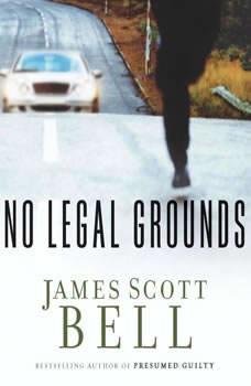 No Legal Grounds, James Scott Bell