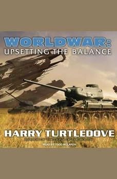 Worldwar: Upsetting the Balance, Harry Turtledove