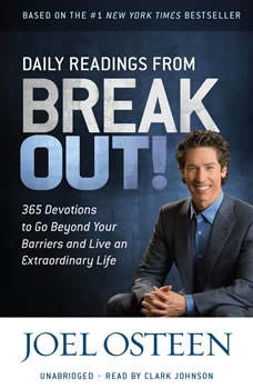 Daily Readings from Break Out!: 365 Devotions to Go Beyond Your Barriers and Live an Extraordinary Life 365 Devotions to Go Beyond Your Barriers and Live an Extraordinary Life, Joel Osteen