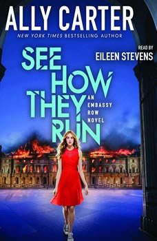 See How They Run: Book 2 of Embassy Row, Ally Carter