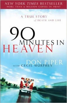 90 Minutes in Heaven: A True Story of Death and Life, Don Piper