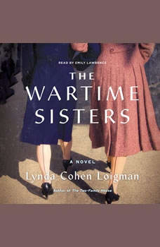 The Wartime Sisters: A Novel, Lynda Cohen Loigman
