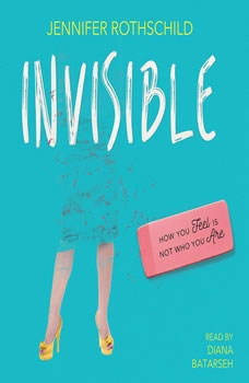 Invisible: How You Feel Is Not Who You Are How You Feel Is Not Who You Are, Jennifer Rothschild