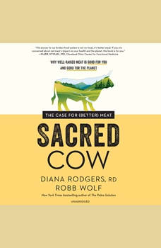 Sacred Cow: The Case for (Better) Meat, Diana Rodgers