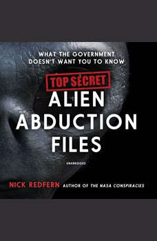 Top Secret Alien Abduction Files: What the Government Doesn't Want You to Know, Nick Redfern