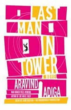 Last Man in Tower, Aravind Adiga