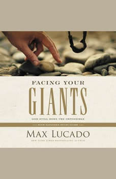 Facing Your Giants: God Still Does the Impossible, Max Lucado