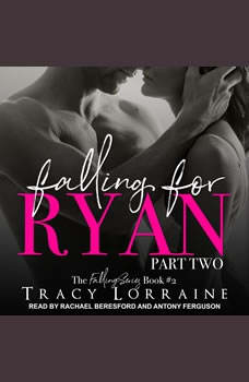 Falling for Ryan: Part Two, Tracy Lorraine