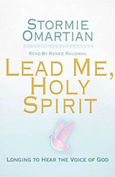 Lead Me, Holy Spirit: Longing to Hear the Voice of God Longing to Hear the Voice of God, Stormie Omartian