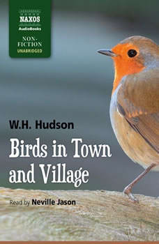 Birds in Town and Village, W.H. Hudson