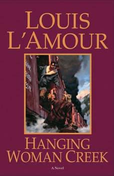 Hanging Woman Creek, Louis L'Amour