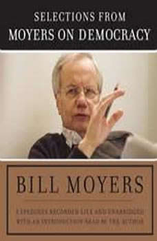 Moyers on Democracy, Bill Moyers