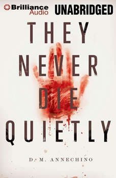 They Never Die Quietly, D. M. Annechino