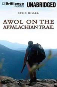 AWOL on the Appalachian Trail, David Miller