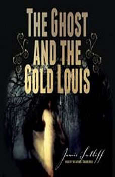 The Ghost and the Gold Louis, Jamie Sutliff