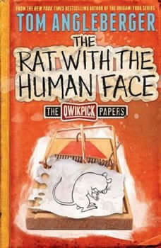 The Rat with the Human Face: The Qwikpick Papers, Tom Angleberger