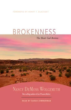 Brokenness: The Heart God Revives, Nancy DeMoss Wolgemuth