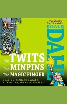 The Twits, the Minpins & the Magic Finger, Roald Dahl