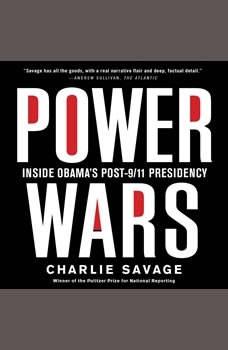 Power Wars: Inside Obama's Post-9/11 Presidency, Charlie Savage
