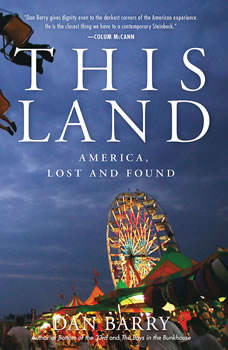 This Land: America, Lost and Found, Dan Barry