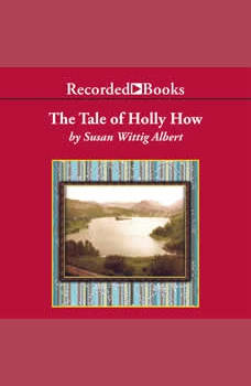 The Tale of Holly How, Susan Wittig Albert