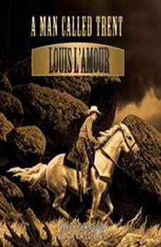 A Man Called Trent, Louis LAmour