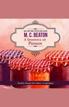 A Spoonful of Poison: An Agatha Raisin Mystery, M. C. Beaton