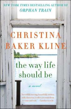 The Way Life Should Be, Christina Baker Kline