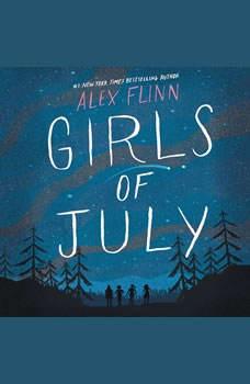 Girls of July, Alex Flinn