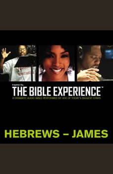 Inspired By ... The Bible Experience Audio Bible - Today's New International Version, TNIV: (38) Hebrews and James, Full Cast