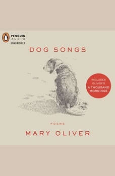 Dog Songs and a Thousand Mornings, Mary Oliver