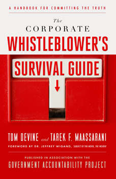 The Corporate Whistleblower's Survival Guide: A Handbook for Committing the Truth, Tom Devine