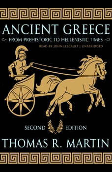 Ancient Greece, Second Edition: From Prehistoric to Hellenistic Times From Prehistoric to Hellenistic Times, Thomas R.  Martin