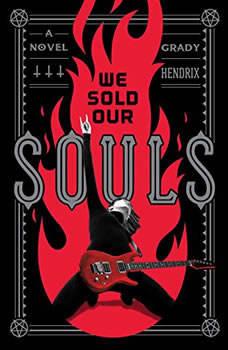 We Sold Our Souls, Grady Hendrix