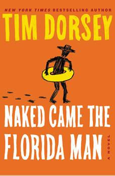 Naked Came the Florida Man: A Novel, Tim Dorsey