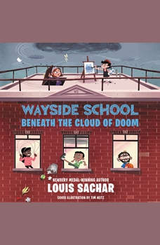 Wayside School Beneath the Cloud of Doom, Louis Sachar