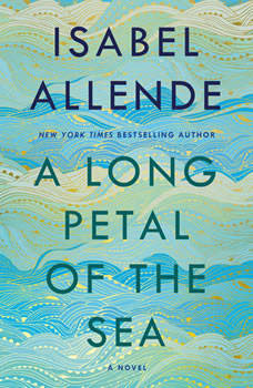A Long Petal of the Sea: A Novel, Isabel Allende