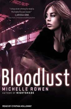 Bloodlust, Michelle Rowen